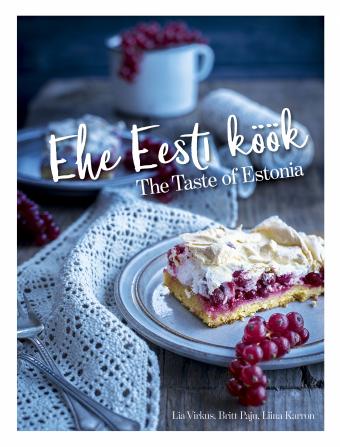 Ehe Eesti köök. The Taste of Estonia | Lia Virkus, Britt Paju, Liina Karron | Raamat