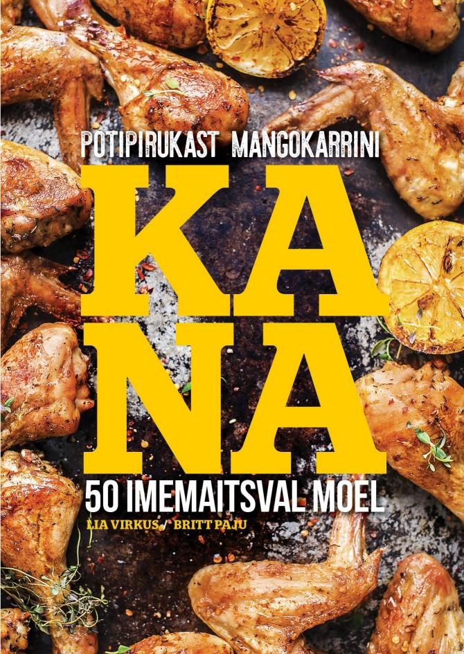 Potipirukast mangokarrini. Kana 50 imemaitsval moel | Lia Virkus, Britt Paju | Raamat